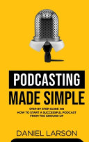 Podcasting Made Simple