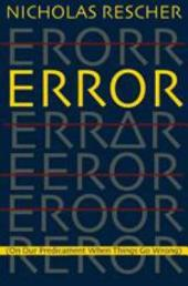 Error: (on Our Predicament when Things Go Wrong)