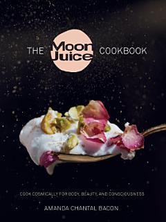 The Moon Juice Cookbook Book