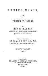 Daniel Manin, and Venice in 1848 - 49: (Translated by Charles Martel.) With an Introduction by Isaac Butt