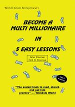 Become a Multi Millionaire in 5 Easy Lessons
