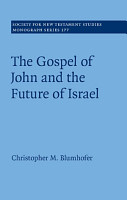 The Gospel of John and the Future of Israel PDF