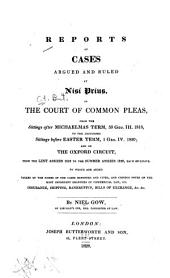 Reports of Cases Argued and Ruled at Nisi Prius, in the Court of Common Pleas: From the Sittings After Michaelmas Term, 59 Geo. III. 1818 to the Adjourned Sittings Before Easter Term, 1 Geo.IV. 1820 : and on the Oxford Circuit, from the Lent Assizes 1818 to the Summer Assizes 1820, Each Inclusive : To which are Added Tables of the Names of the Cases Reported and Cited, and Copious Notes on the Most Important Branches of Commercial Law, Viz. Insurance, Shipping, Bankruptcy, Bills of Exchange