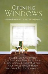 Opening Windows: Spiritual Refreshment for Your Walk with Christ