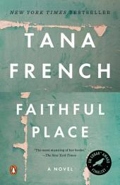 Faithful Place: A Novel, Book 3