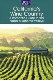 California's Wine Country - A Romantic Guide to the Napa & Sonoma Valleys