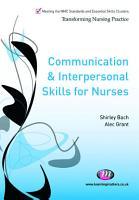 Communication and Interpersonal Skills for Nurses PDF