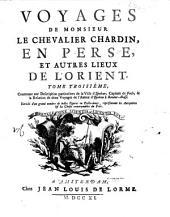 Voyages de monsieur le chevalier Chardin, en Perse, et autres lieux de l'Orient: Volume2