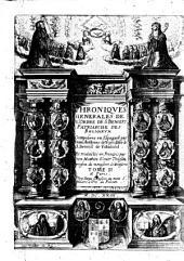 Chroniques générales de l'ordre de S. Benoist, patriarche des religieux... composées en espagnol par Dom Anthoine de Yepes,... et traduictes en françois par Dom Olivier Mathieu,...