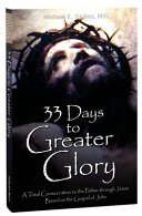 Download 33 Days to Greater Glory Book