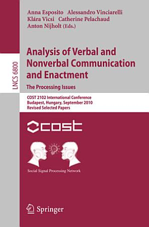 Analysis of Verbal and Nonverbal Communication and Enactment The Processing Issues PDF