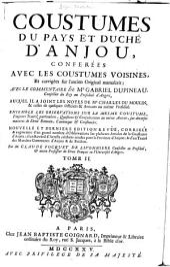 Coûtumes du pays et duché d'Anjou: conferées avec les coûtumes voisines et corrigées sur l'ancien original manuscrit, avec le commentaire de Gabriel Dupineau...auquel il a joint les notes de Charles Du Moulin et celles de quelques officiers et avocats au même presidial ...