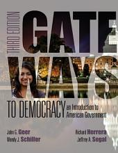 Gateways to Democracy: An Introduction to American Government: Edition 3