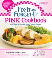 Fix-It and Forget-It Pink Cookbook: More Than 700 Great Slow-Cooker Recipes!