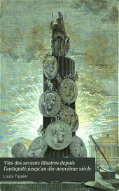 Vies des savants illustres depuis l'antiquité jusqu'au dix-neuvième siècle: Volume1