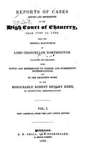 Reports of Cases Argued and Determined in the High Court of Chancery: From 1757 to 1766