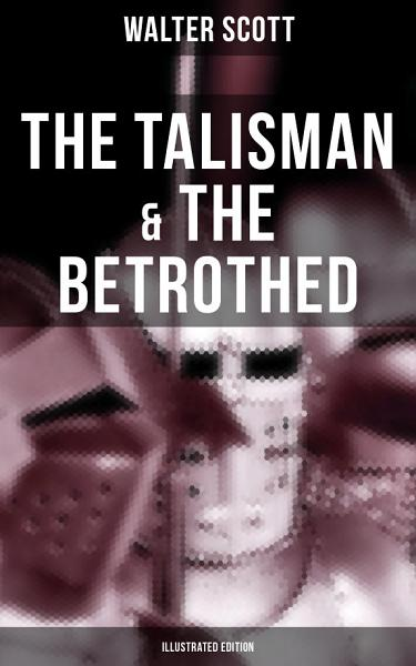 Download The Talisman   The Betrothed  Illustrated Edition  Book