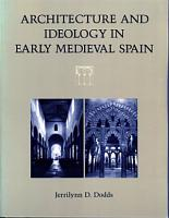 Architecture and Ideology in Early Medieval Spain PDF