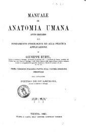 Manuale di anatomia umana avuto riguardo al fondamento fisiologico ed alla pratica applicazione di Giuseppe Hyrtl
