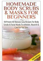 Homemade Body Scrubs & Masks for Beginners