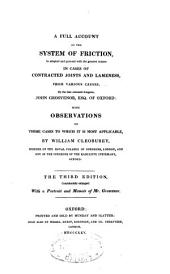 A Full Account of the System of Friction: As Adopted and Pursued with the Greatest Success in Cases of Contracted Joints and Lameness, from Various Causes