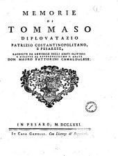 Memorie di Tommaso Diplovatazio patrizio costantinopolitano, e pesarese, raccolte da Annibale degli Abati Olivieri e dirette al reverendissimo p. abate don Mauro Fattorini camaldolese