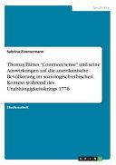 Thomas Paines  Common Sense  und seine Auswirkungen auf die amerikanische Bev  lkerung im soziologisch ethischen Kontext w  hrend des Unabh  ngigkeitskriegs 1776 PDF
