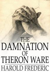 The Damnation of Theron Ware: Or, Illumination
