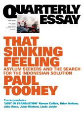 Quarterly Essay 53 That Sinking Feeling: Asylum Seekers and the Search for the Indonesian Solution