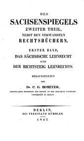 Des Sachsenspiegels zweiter Theil, nebst den verwandten Rechtsbüchern