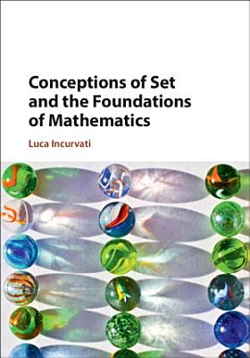 Conceptions of Set and the Foundations of Mathematics PDF
