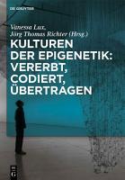 Kulturen der Epigenetik  Vererbt  codiert    bertragen PDF