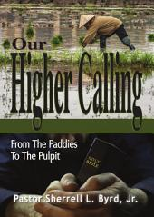 Our Higher Calling: From The Paddies To The Pulpit