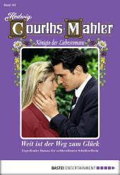 Hedwig Courths-Mahler - Folge 143: Weit ist der Weg zum Glück