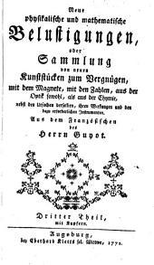 Neue physikalische und mathematische belustigungen: Bände 3-4