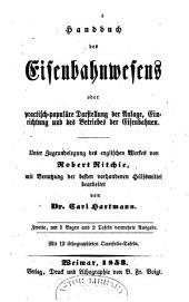 Handbuch des Eisenbahnwesens oder Practisch-populäre Darstellung der Anlage, Einrichtung und des Betriebes der Eisenbahnen