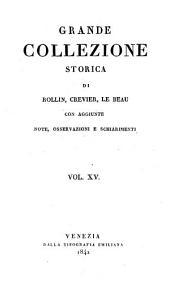 Grande collezione Storica, con aggiunte, note, osservazioni e schiarimenti: Volume 15