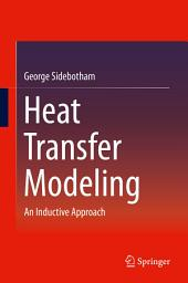 Heat Transfer Modeling: An Inductive Approach