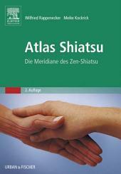 Atlas Shiatsu: Die Meridiane des Zen-Shiatsu, Ausgabe 2
