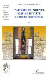 Apogée du Nouvel Empire Hittite: Les Hittites et leur histoire