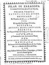 Pilar de Zaragoza...: Historia antigua deste santuario escrita por Tayon, obispo de Zaragoça en tie[m]po de los godos