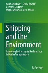 Shipping and the Environment: Improving Environmental Performance in Marine Transportation
