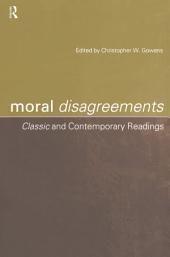 Moral Disagreements: Classic and Contemporary Readings