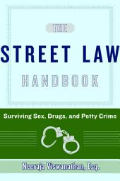 The Street-Law Handbook: Surviving Sex, Drugs, and Petty Crime
