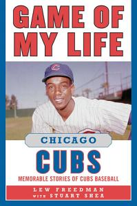 Game of My Life Chicago Cubs