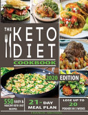 The Keto Diet Cookbook: 550 Easy & Healthy Ketogenic Diet Recipes - 21-Day Meal Plan - Lose Up To 20 Pounds In 3 Weeks