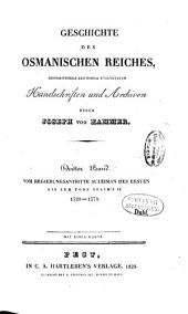 Geschichte des osmanischen Reiches: Grossentheils aus bisher unbenützten Handschriften und Archiven, Band 3