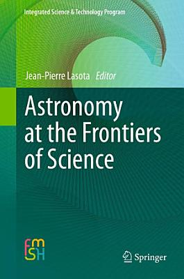 Astronomy at the Frontiers of Science PDF