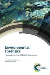 Environmental Forensics: Proceedings of the 2013 INEF Conference