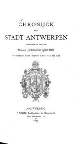 Chronijck der stadt Antwerpen toegeschreven aan den Notaris Geeraard Bertrijn